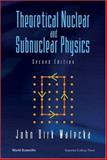 Theoretical Nuclear and Subnuclear Physics, Walecka, John Dirk, 9812388982