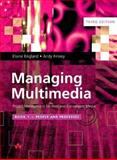 Managing Multimedia : Project Management for Web and Convergent Media; People and Processes, England, Elaine and Finney, Andy, 0201728982