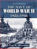 The Navy of World War II, 1922-1947, Paul H. Silverstone, 041597898X