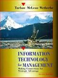 Information Technology for Management : Making Connection for Strategic Advantage, Turban, Efraim and McLean, Ephraim R., 0471178985