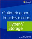 Optimizing and Troubleshooting Hyper-V Storage, Tulloch, Mitch, 0735678987