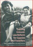 Gaining Ground : Law Reform for Gypsies and Travellers, , 0900458984