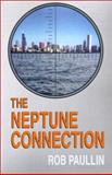 The Neptune Connection, Rob Paullin, 1587218984