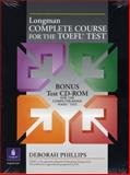 Longman Complete Course for the TOEFL Test : Preparation for the Computer and Paper Tests, Phillips, Deborah, 0130408999