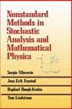 Nonstandard Methods in Stochastic Analysis and Mathematical Physics, Albeverio, Sergio and Fenstad, Jens Erik, 0486468992