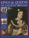 Kings and Queens of Ancient Britain, Charles Phillips and John Haywood, 0754828999