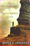 The Native Peoples of North America, Bruce E. Johansen, 0813538998