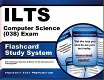 ILTS Computer Science (038) Exam Flashcard Study System : ILTS Test Practice Questions and Review for the Illinois Licensure Testing System, ILTS Exam Secrets Test Prep Team, 1621208990