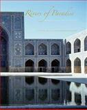 Rivers of Paradise : Water in Islamic Art and Culture, , 0300158998