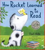 How Rocket Learned to Read, Tad Hills, 0375958991