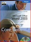 Microsoft Office Word 2003 : Core Skills, Microsoft Official Academic Course Staff, 047006899X