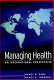 Managing Health : An International Perspective, Kane, Nancy and Turnbull, Nancy, 0787968994