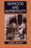 Selfhood and Authenticity, Anton, Corey, 0791448991