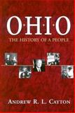 Ohio : The History of a People, Cayton, Andrew R. L., 0814208991