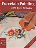 Porcelain Painting with Uwe Geissler, Uwe Geissler, 0887408990