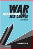 War, Aggression, and Self-Defence, Dinstein, Yoram, 1107008999