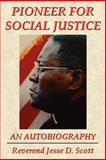 Pioneer for social Justice, Jesse D. Scott, 1434328996