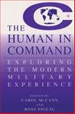 The Human in Command : Exploring the Modern Military Experience, , 1461368995