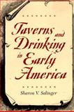Taverns and Drinking in Early America, Salinger, Sharon V., 0801878993