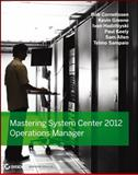 Mastering System Center 2012 Operations Manager, Barry Shilmover and Bob Cornelissen, 1118128990