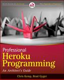 Professional Heroku Programming, Chris Kemp and Brad Gyger, 1118508998