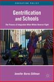Gentrification and Schools : The Process of Integration When Whites Reverse Flight, Stillman, Jennifer and Stillman, Jennifer Burns, 1137008997