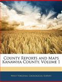 County Reports and Maps Kanawha County, , 1143258991