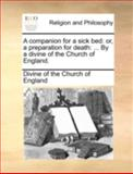 A Companion for a Sick Bed, Divine Of The Church Of England, 1170508995