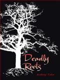 Deadly Roots, Anthony Tellez, 1481778994