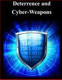 Deterrence and Cyber-Weapons, Naval Postgraduate Naval Postgraduate School, 1500578991