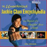 The Unauthorized Jackie Chan Encyclopedia 9780071388993