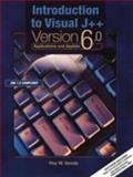 Introduction to Visual J ++ (Version 6.0) : Applications and Applets, JDK 1.2 Compliant, Goody, Roy W., 0139178996