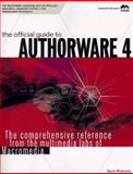 Official Guide to Authorware 4 : The Comprehensive Reference from the Multimedia Labs of Macromedia, Roberts, Nick, 0201688999