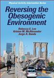 Reversing the Obesogenic Environment, Lee, Rebecca E. and McAlexander, Kristen M., 0736078991