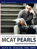 The Official Student Doctor Network MCAT Pearls : A high-yield review of the pre-medical Sciences, Diallo, Alfa, 0976968991