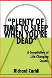 Plenty of Time to Sleep When You're Dead, Richard Caridi, 1425948995