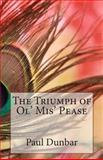 The Triumph of Ol' Mis' Pease, Paul Laurence Dunbar, 1499208995