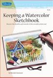 Keeping a Watercolor Sketchbook, Brenda Swenson, 1560108991