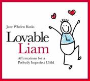Loveable Liam, Jane Whelen Banks, 1843108992