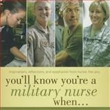 You'll Know You're a Military Nurse When..., n/a, 1930538995