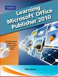 Learning Microsoft Office Publisher 2010, Student Edition, Wempen, Faithe and Emergent Learning LLC Staff, 0135108993