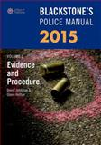 Blackstone's Police Manual Volume 2: Evidence and Procedure 2015, Johnston, David and Hutton, Glenn, 0198718993