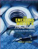 The Emerging Writer's Handbook : Learn to Use the Tools of Writing, Purkiss, Merlene J., 0757548997