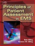 Principles of Patient Assesement in EMS, Elling, Bob and Elling, Kirsten M., 0766838994
