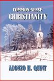Common-Sense Christianity, Quint, Alonzo Hall, 0972518991