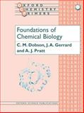 Foundations of Chemical Biology, Dobson, C. M. and Gerrard, J. A., 0199248990