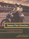Taiwan Film Directors : A Treasure Island, Davis, Darrell William and Yeh, Yueh-yu, 0231128991