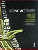 ReNewTown : Adaptive Urbanism and the Low Carbon Community, Scott, Andrew and Ben-Joseph, Eran, 0415678994