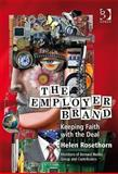 Employer Brand : Keeping Faith with the Deal, Rosethorn, Helen and Members of Bernard Hodes Group Staff, 0566088991