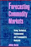 Forecasting Commodity Markets 9781557388995